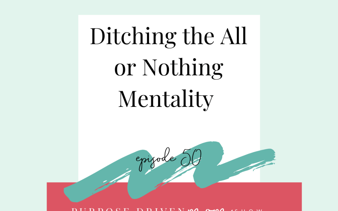 Ditching the All Or Nothing Mentality