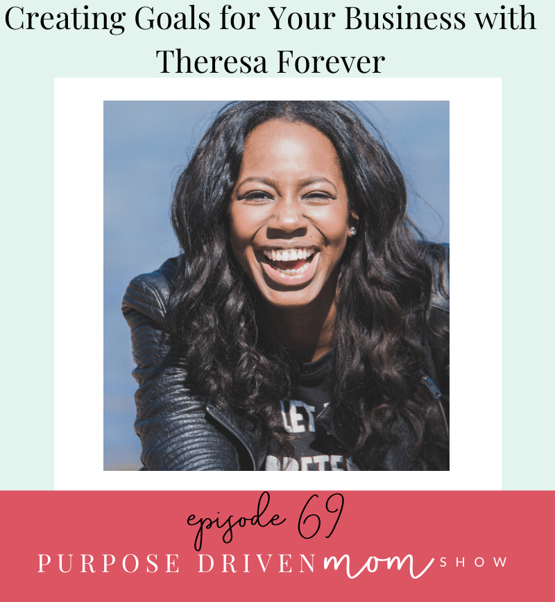 Creating Goals for Your Business with Theresa Forever