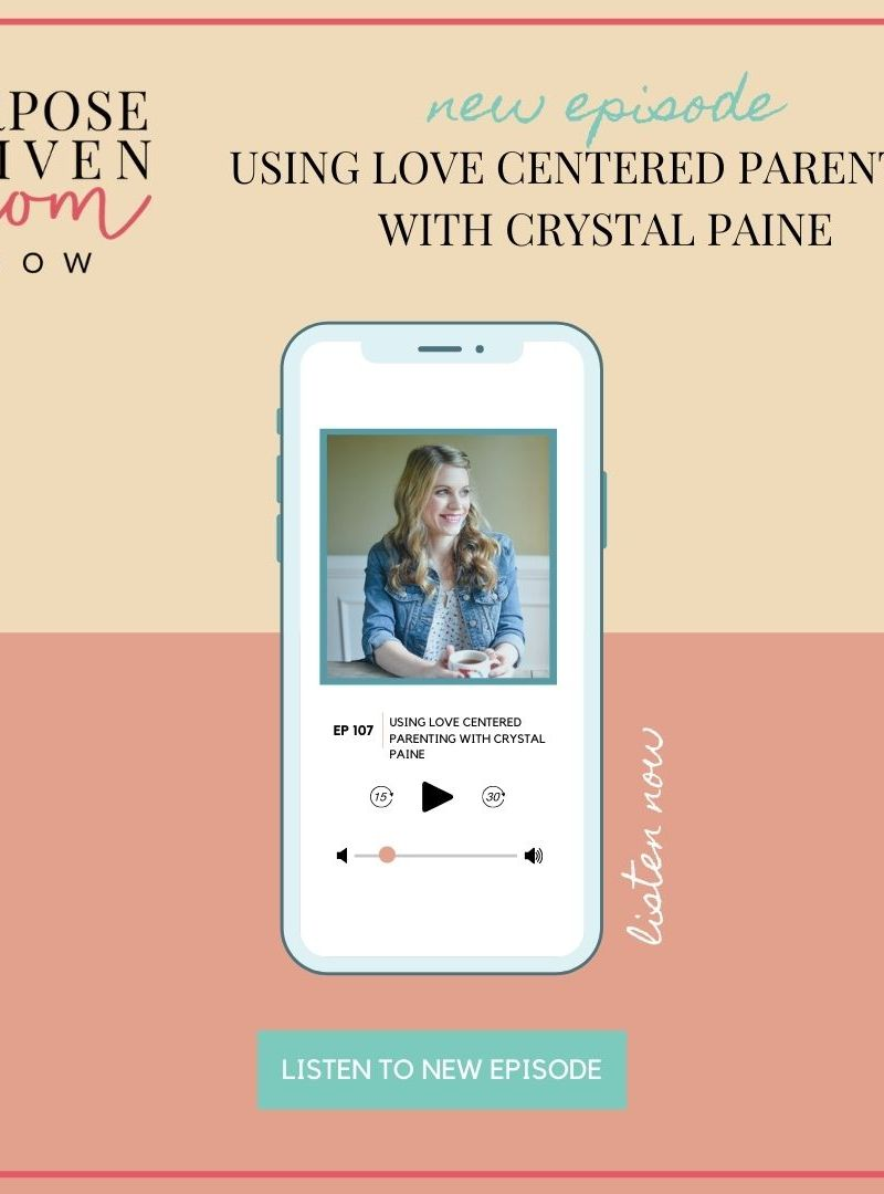 Using Love Centered Parenting with Crystal Paine