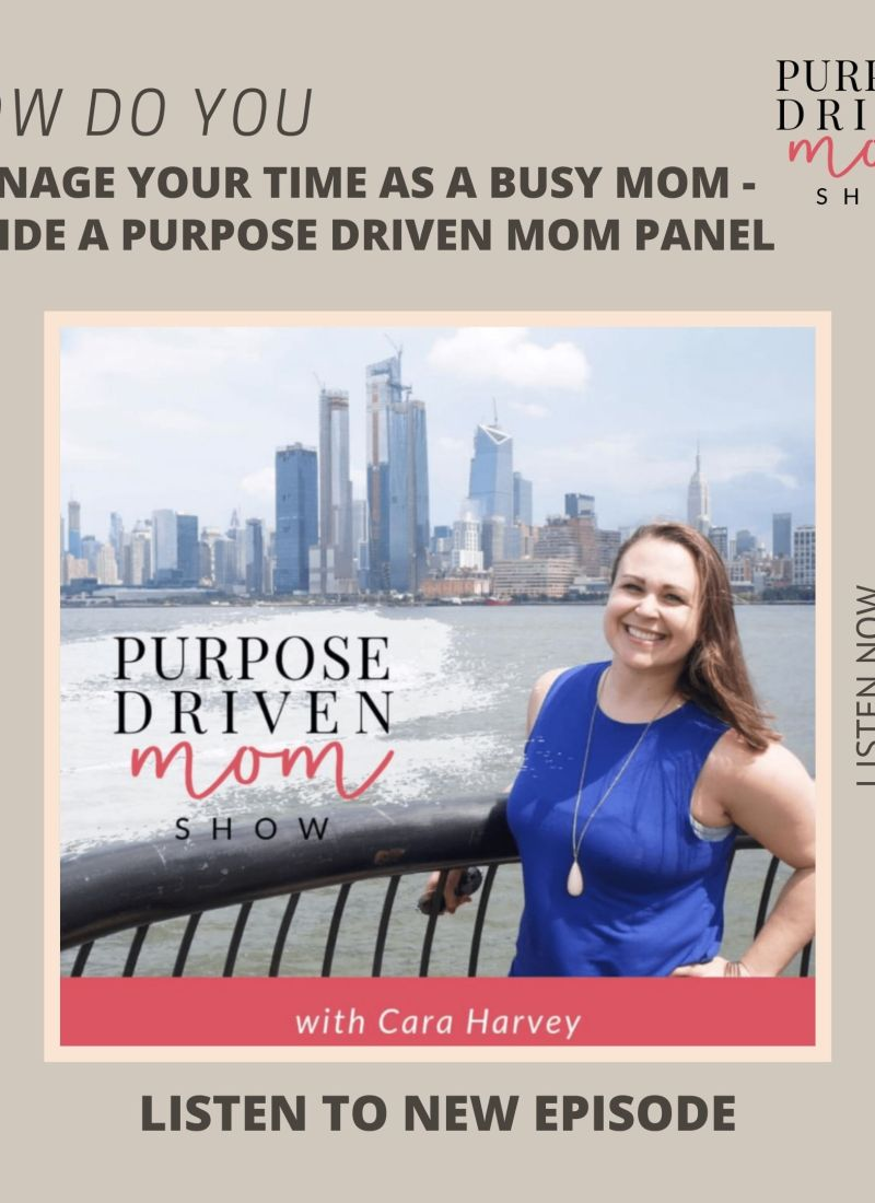 How Do You Manage Your Time As A Busy Mom?