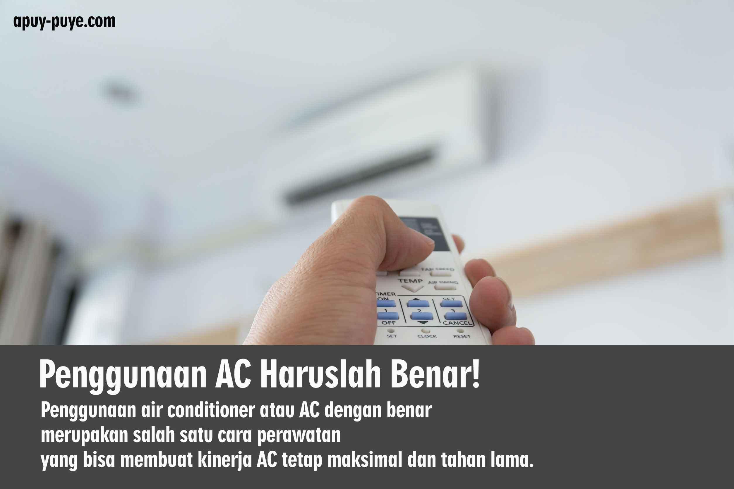 Penggunaan AC Haruslah Benar!