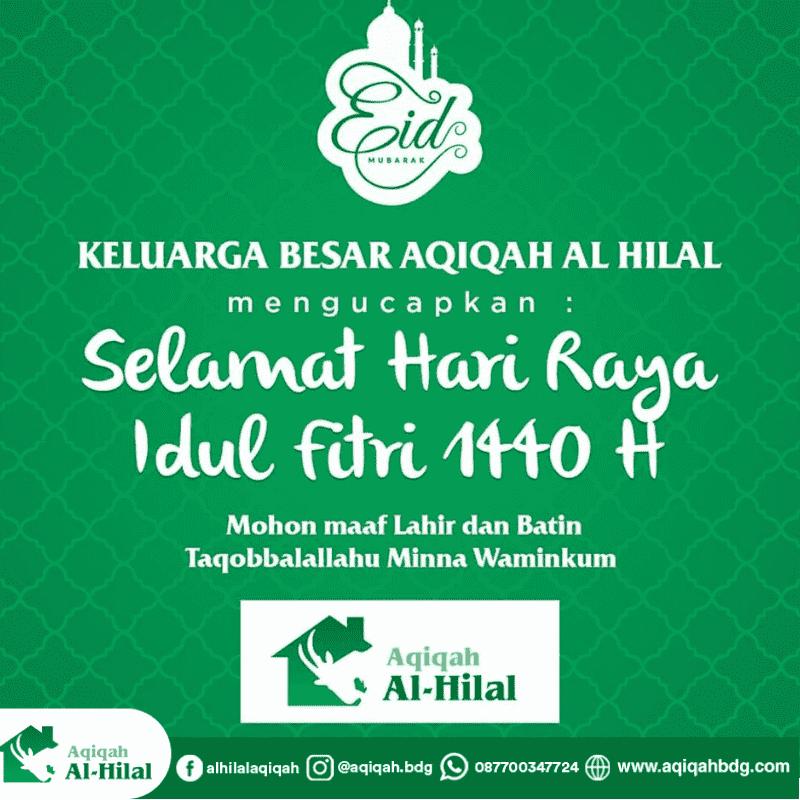 Selamat Hari Raya Idul Fitri 1440 Hijriah Aqiqah Al Hilal Bandung