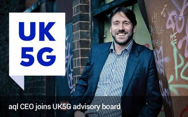 image: aql CEO joins UK5G advisory board