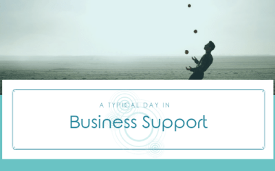 A Typical Day in Business Support – Part 1