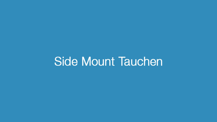 Side Mount Tauchen