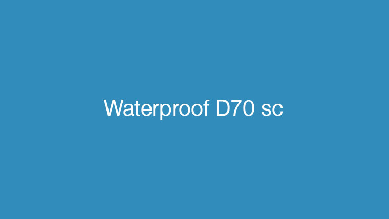 Waterproof D70 sc