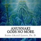 THE ANUNNAKI & US: 30 Auditory Chapters of our History, 4.5 BILLION -311BCE