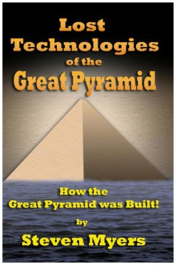 Steven Myers Lost Technologies of the Great Pyramid book 1