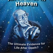 New Book ~ An Atheist In Heaven – The Ultimate Evidence for Life After Death? Paul Davids and Gary E. Schwartz, Ph.D.