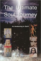 Ultimate Soul Journey James Gilliland