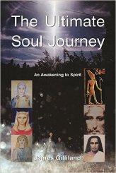 Ultimate Soul Journey James Gilliland