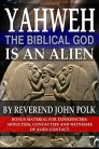 Yaweh the Biblical God is an Anunnaki by Rev John Polk 400