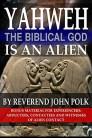 Yaweh the Biblical God is an Anunnaki by Rev John Polk 400