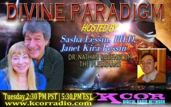 dr-nathan-rosenblum-the-pleiadians-divine-paradigm-dr-sasha-lessin-janet-kira-lessin-kcor-digital-radio-network-flyer