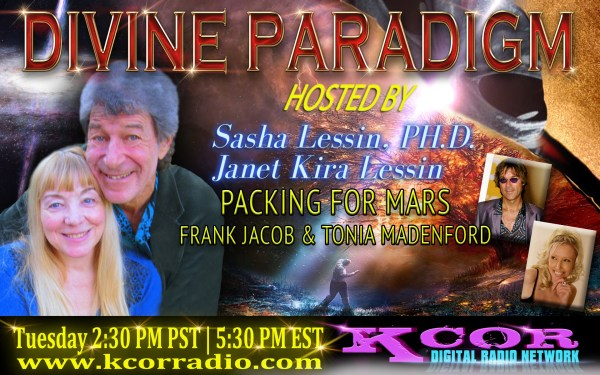 frank-jacob-writer-director-tonia-madenford-executive-producer-packing-for-mars-divine-paradigm-dr-sasha-lessin-janet-kira-lessin-kcor-digital-radio-network