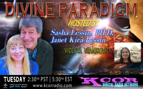 Violeta-Vranjkovic-Divine-Consciousness-Divine-Paradigm-Dr-Sasha-Lessin-Janet-Kira-Lessin-KCOR-Digital-Radio-Network-Flyer