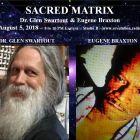 Dr. Glen Swartwout & Eugene Braxton ~ 08/05/18 ~ Sacred Matrix ~ Revolution Radio ~ Hosts Janet Kira Lessin & Dr. Sasha Alex Lessin