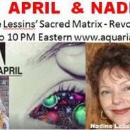 Elizabeth April & Nadine Lalich ~ 08/12/18 ~ Sacred Matrix ~ Hosts Janet Kira Lessin & Dr. Sasha Alex Lessin