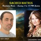 Ravi Singh (1st Hour), Cassandra Vanzant (2nd hour) ~Sacred Matrix ~ Revolution Radio ~ Hosts Janet Kira & Dr. Sasha Alex Lessin