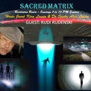 Rudi Rudenski ~ 01/06/19 ~ Sacred Matrix ~ Revolution Radio ~ Hosts Janet Kira Lessin & Dr. Sasha Alex Lessin