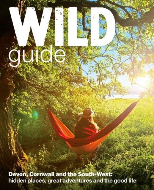 Wild Guide Devon, Cornwall and the South-West