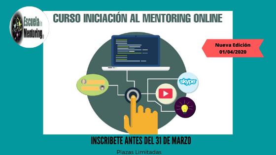 Nueva Edición Curso Iniciación al Mentoring Online. Comenzamos el 1 de Abril 2020