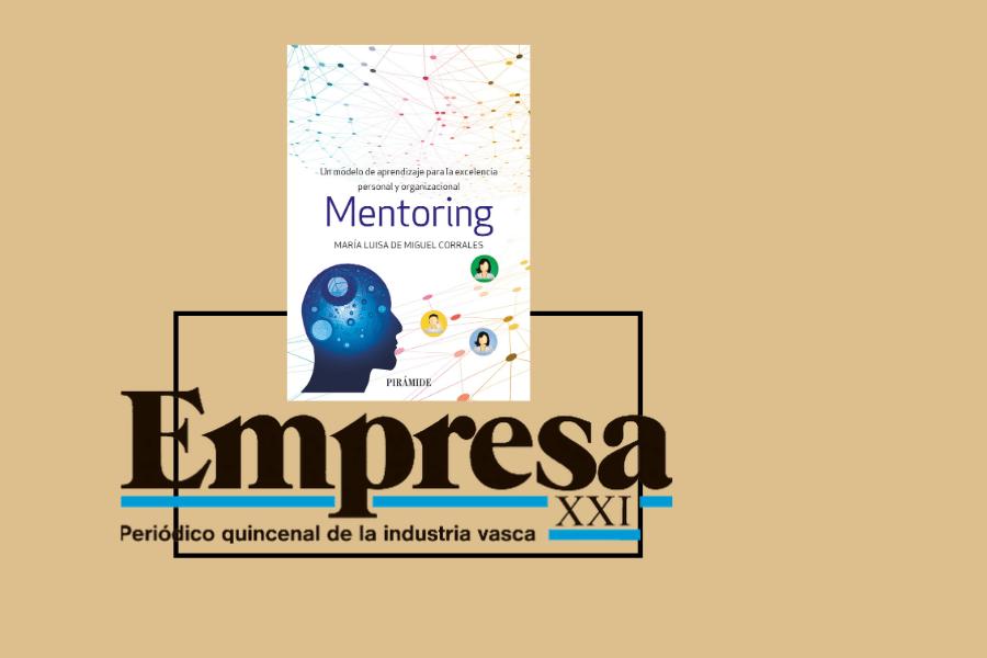 La Revista Empresa XXI recomienda mi libro «Mentoring, un modelo de aprendizaje para la excelencia personal y organizacional»