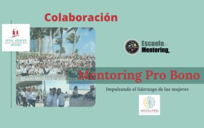 Mentoring Pro Bono para impulsar el desarrollo profesional en Colaboración con la Red We Evolution-Vital Voices Miami