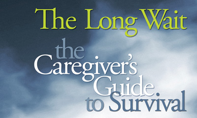 The Long Wait - the Caregiver's Guide to Survival - by Richard D. Luke