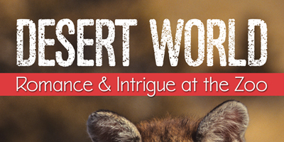 Desert World - Romance & Intrigue at the Zoo