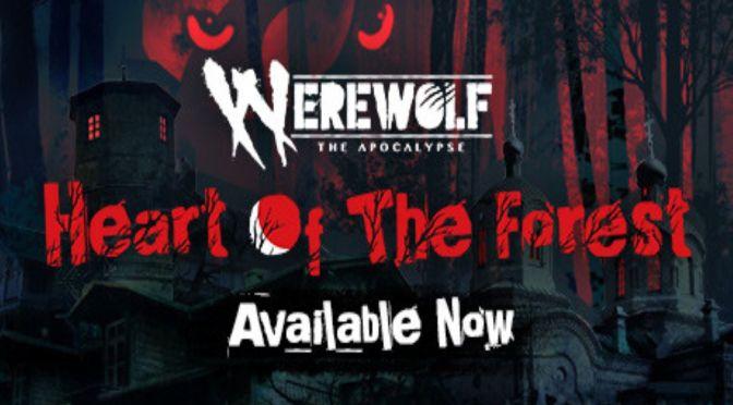 Werewolf: The Apocalypse – Heart of the Forest ya está disponible en PC