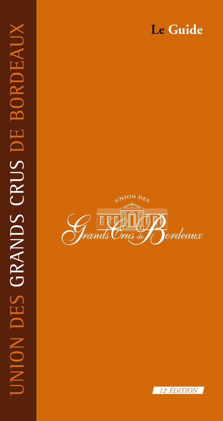 Union Des Grands Crus De Bordeaux : union, grands, bordeaux, Guide, L'Union, Grands, Bordeaux, Veritas, Tourisme, Sud-Ouest