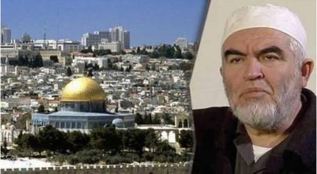 حظر دخول الشيخ رائد صلاح إلى القدس لمدة 6 أشهر إضافية