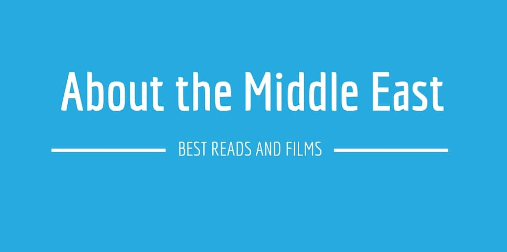 About the Middle East: Best Reads and Films