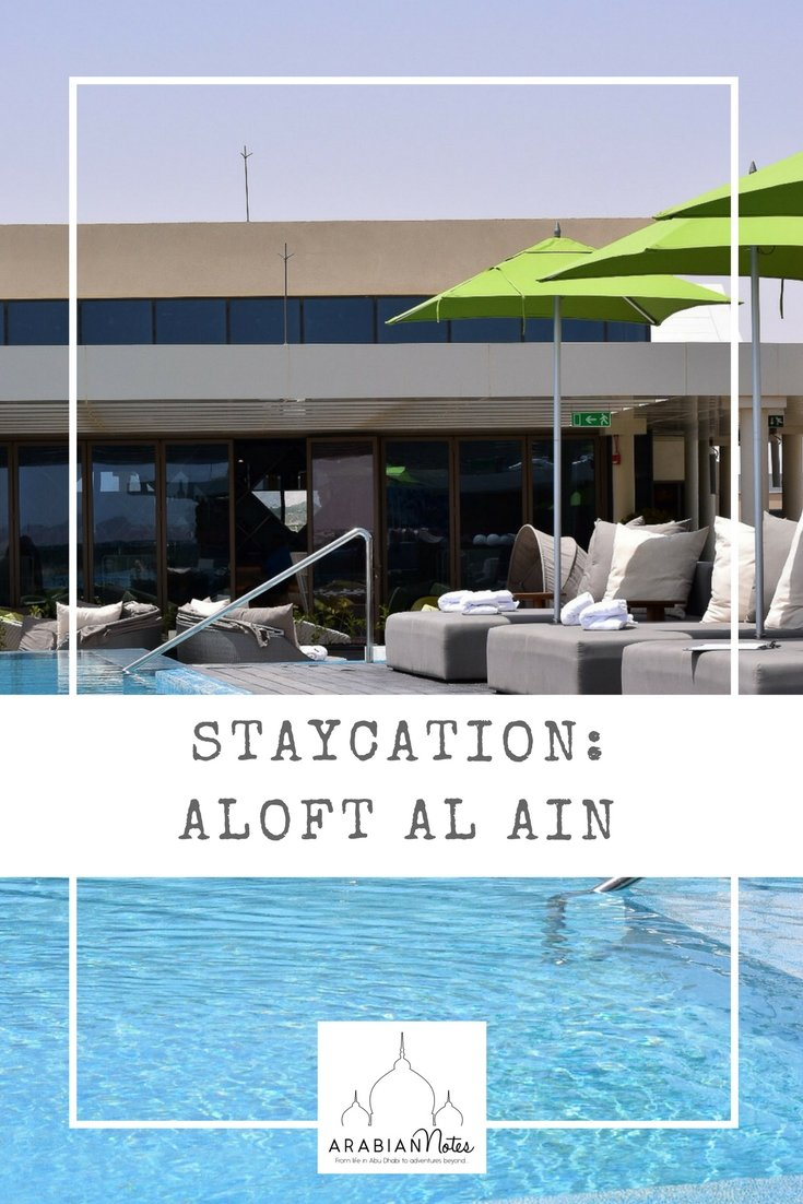 Staycation: Aloft Al Ain - A good value choice for a change of scenery and a dip in the pool or a base to explore the UNESCO World Heritage Sites of Al Ain.