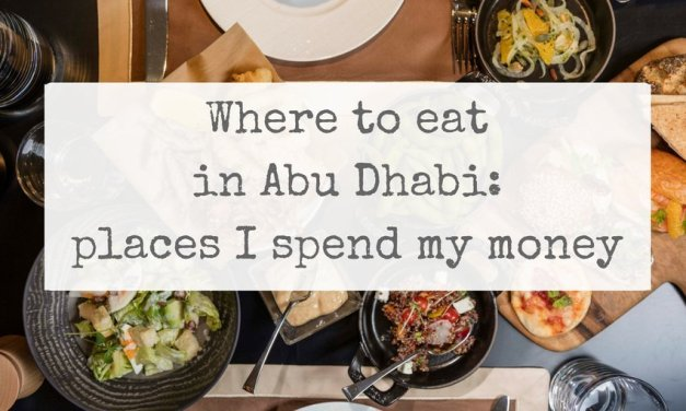 Where to eat in Abu Dhabi: places I spend my money