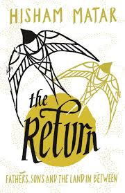 'The Return': Hisham Matar's Greatest Book So Far