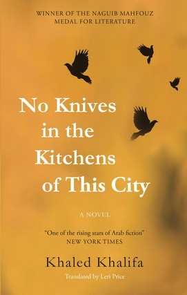 Queerness in Khaled Khalifa's 'No Knives in the Kitchens of This City'