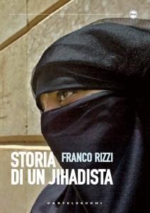 storia di un jihadista franco rizzi