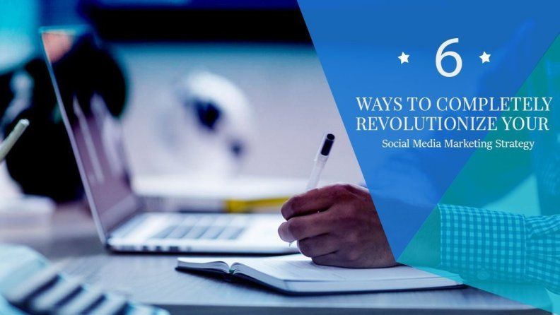 Revolutionize Your Social Media Marketing Strategy