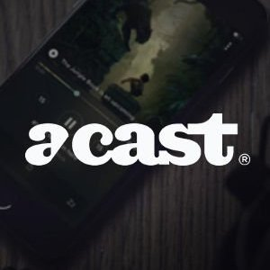 Acast The Future of Podcasts