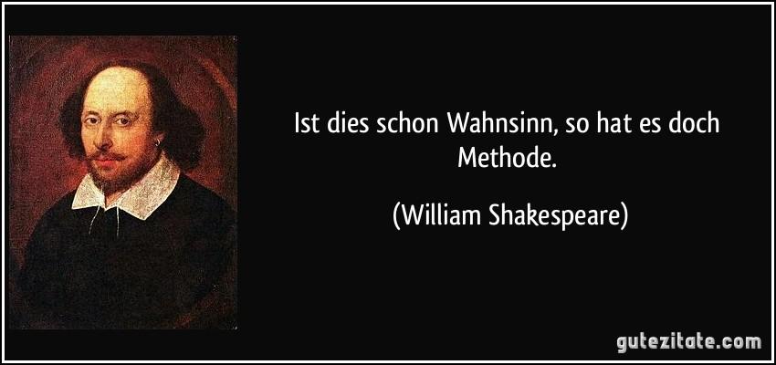 zitat-ist-dies-schon-wahnsinn-so-hat-es-doch-methode-william-shakespeare-245398