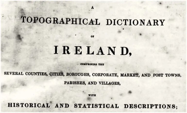 "Top of title page to Samuel Lewis' ""A Topographical Dictionary of Ireland,"" published by Lewis in 1837; containing these excerpts for Claremorris and the parish of Kilcolman."