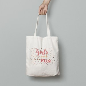 "Tote bag ""Girls just want to have fun"""