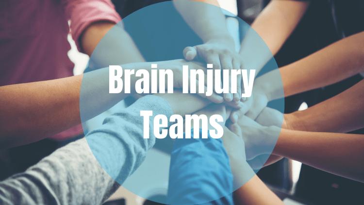 Brain Injury Teams