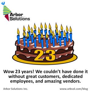 Happy 23rd Birthday Arbor Solutions Inc.