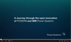 A journey through the open innovation of POWER8 and IBM Power Systems