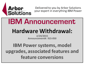 IBM Power Systems Hardware Withdrawal: IBM Power systems, model upgrades, and features