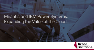 Mirantis and IBM Power Systems: Expanding the Value of the Cloud