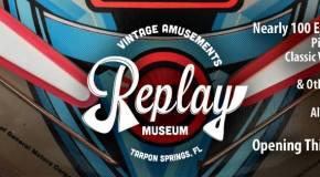 Replay Amusement Museum Opening In Tarpon Springs, FL In August